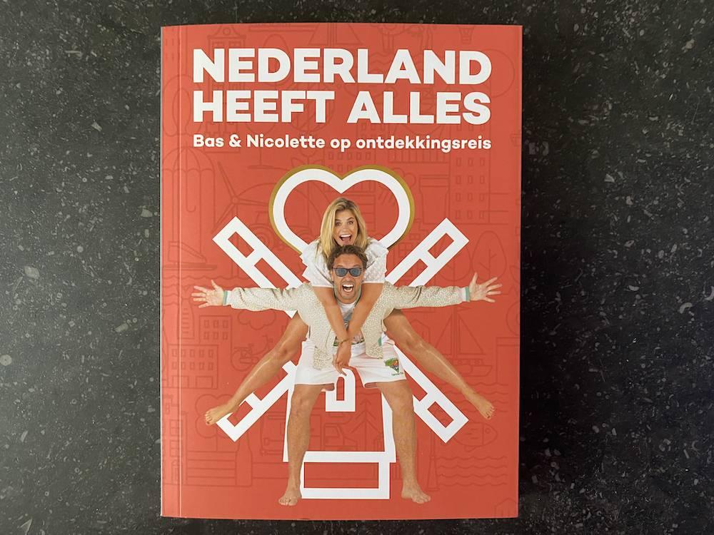 Het boek van Bas en Nicolette: Nederland heeft alles